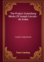 도서 이미지 - The Project Gutenberg Works Of Joseph Lincoln - An Index