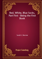 도서 이미지 - Red, White, Blue Socks, Part First - Being the First Book