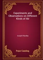 도서 이미지 - Experiments and Observations on Different Kinds of Air