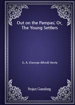 도서 이미지 - Out on the Pampas; Or, The Young Settlers