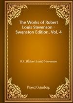 도서 이미지 - The Works of Robert Louis Stevenson - Swanston Edition, Vol. 4
