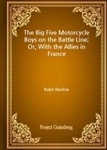 도서 이미지 - The Big Five Motorcycle Boys on the Battle Line; Or, With the Allies in France