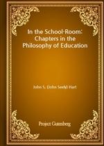 도서 이미지 - In the School-Room: Chapters in the Philosophy of Education