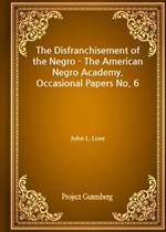도서 이미지 - The Disfranchisement of the Negro - The American Negro Academy. Occasional Papers No. 6