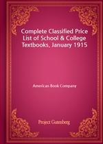 도서 이미지 - Complete Classified Price List of School & College Textbooks. January 1915