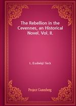 도서 이미지 - The Rebellion in the Cevennes, an Historical Novel. Vol. II.