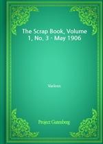 도서 이미지 - The Scrap Book, Volume 1, No. 3 - May 1906