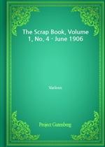 도서 이미지 - The Scrap Book, Volume 1, No. 4 - June 1906