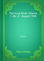 도서 이미지 - The Scrap Book, Volume 1, No. 6 - August 1906