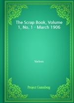 도서 이미지 - The Scrap Book, Volume 1, No. 1 - March 1906
