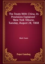 도서 이미지 - The Treaty With China, its Provisions Explained - New York Tribune, Tuesday, August 28, 1868