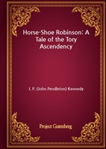 도서 이미지 - Horse-Shoe Robinson: A Tale of the Tory Ascendency