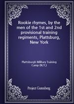 도서 이미지 - Rookie rhymes, by the men of the 1st and 2nd provisional training regiments, Plattsburg, New York