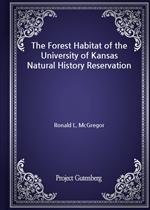 도서 이미지 - The Forest Habitat of the University of Kansas Natural History Reservation