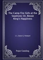 도서 이미지 - The Camp Fire Girls at the Seashore; Or, Bessie King's Happiness