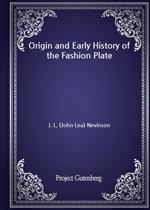 도서 이미지 - Origin and Early History of the Fashion Plate