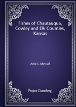 도서 이미지 - Fishes of Chautauqua, Cowley and Elk Counties, Kansas