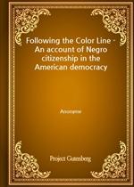 도서 이미지 - Following the Color Line - An account of Negro citizenship in the American democracy