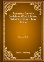 도서 이미지 - Twentieth Century Socialism: What It Is Not; What It Is: How It May Come