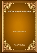 도서 이미지 - Half-Hours with the Idiot