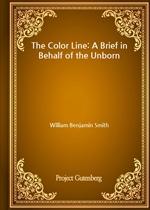 도서 이미지 - The Color Line: A Brief in Behalf of the Unborn