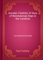 도서 이미지 - Joscelyn Cheshire: A Story of Revolutionary Days in the Carolinas