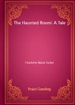도서 이미지 - The Haunted Room: A Tale
