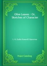 도서 이미지 - Olive Leaves - Or, Sketches of Character