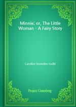 도서 이미지 - Minnie; or, The Little Woman - A Fairy Story