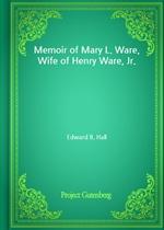 도서 이미지 - Memoir of Mary L. Ware, Wife of Henry Ware, Jr.