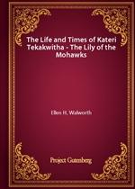 도서 이미지 - The Life and Times of Kateri Tekakwitha - The Lily of the Mohawks