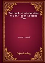 도서 이미지 - Text books of art education, v. 2 of 7 - Book II, Second Year