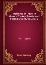 도서 이미지 - Incidents of Travel in Greece, Turkey, Russia, and Poland, 7th ed. Vol. 2 of 2