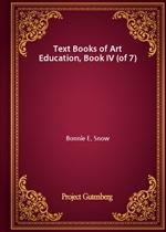 도서 이미지 - Text Books of Art Education, Book IV (of 7)