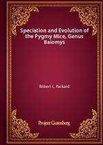 도서 이미지 - Speciation and Evolution of the Pygmy Mice, Genus Baiomys