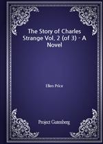 도서 이미지 - The Story of Charles Strange Vol. 2 (of 3) - A Novel