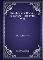 도서 이미지 - The Story of a Doctor's Telephone-Told by His Wife
