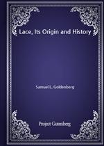 도서 이미지 - Lace, Its Origin and History