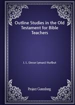 도서 이미지 - Outline Studies in the Old Testament for Bible Teachers
