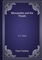도서 이미지 - Monopolies and the People (D. C. Cloud 저)