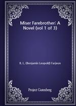 도서 이미지 - Miser Farebrother: A Novel (vol 1 of 3)
