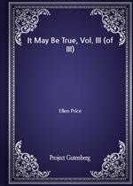 도서 이미지 - It May Be True, Vol. III (of III)