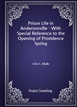 도서 이미지 - Prison Life in Andersonville - With Special Reference to the Opening of Providence Spring