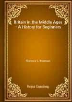 도서 이미지 - Britain in the Middle Ages - A History for Beginners