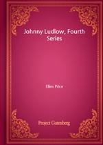 도서 이미지 - Johnny Ludlow, Fourth Series