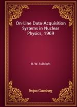 도서 이미지 - On-Line Data-Acquisition Systems in Nuclear Physics, 1969