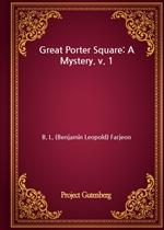 도서 이미지 - Great Porter Square: A Mystery. v. 1