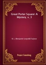 도서 이미지 - Great Porter Square: A Mystery. v. 3