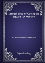 도서 이미지 - Samuel Boyd of Catchpole Square - A Mystery