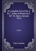 도서 이미지 - A Complete List of the S. & C. Series of Books by E. & F. N. Spon, January 1912